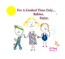 For A Limited Time...Babies Photographic Print