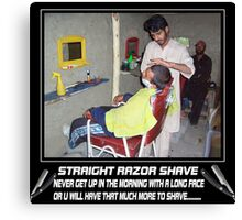 (✿◠‿◠) NOT THE FANCIEST OF BARBER SHOPS BUT HE GETS THE JOB DONE(✿◠‿◠)  Canvas Print