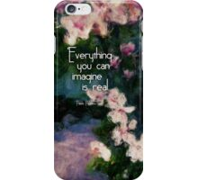 Everything You Can Imagine is Real iPhone Case/Skin