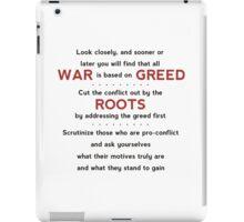 War is Based on Greed iPad Case/Skin