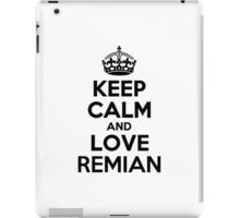 Keep Calm and Love REMIAN iPad Case/Skin