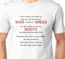 War is Based on Greed Unisex T-Shirt