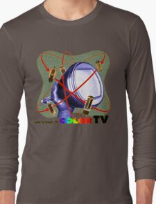 R U ready for Color TV? Long Sleeve T-Shirt