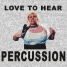 Love to Hear PERCUSSION - Fat Amy by AstroNance