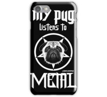 MY PUG LISTENS TO METAL iPhone Case/Skin
