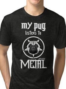 MY PUG LISTENS TO METAL Tri-blend T-Shirt
