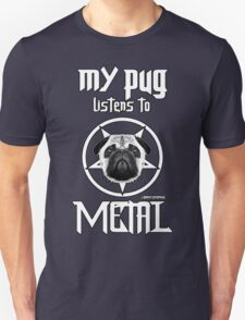 MY PUG LISTENS TO METAL T-Shirt