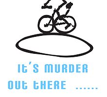 It's Murder Out There by Robert Phillips
