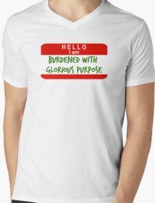 Hello, I Am Burdened With Glorious Purpose Mens V-Neck T-Shirt