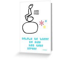 Boldly Go .... Greeting Card