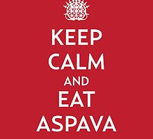 Keep Calm and Eat ASPAVA by canozel