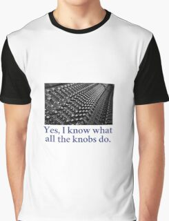 Sound Engineer - Yes I know what all the knobs do. Graphic T-Shirt