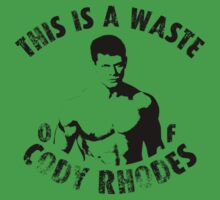 Wrestling: Cody Rhodes - THIS IS A WASTE OF CODY RHODES by UberPBnJ