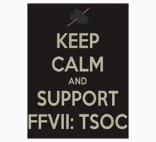 Keep Calm & Support FFVII: TSOC by FFSteF09