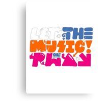 So Me Let The Music Play Canvas Print