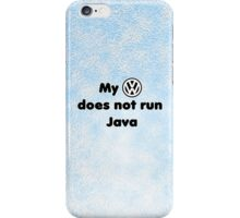My VW does not run Java iPhone Case/Skin