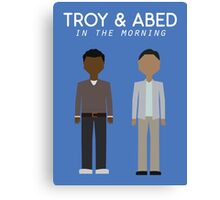 Troy & Abed in the Morning Canvas Print