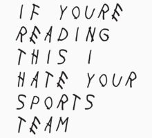 If You're Reading This I Hate Your Sports Team by sabrinasinbin
