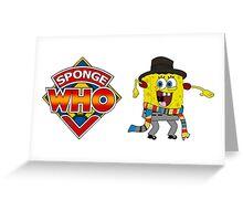 Sponge Who (Ver 2) Greeting Card