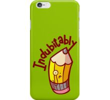 Indubitably iPhone Case/Skin