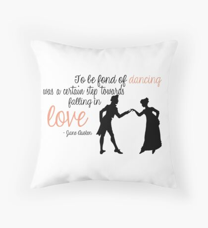 Jane Austen Quote - Dancing Throw Pillow
