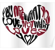 You Are What You Love, Not What Loves You Poster