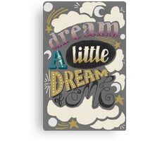 Dream a little dream of me  Canvas Print