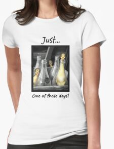 Just...One of those days. T-Shirt