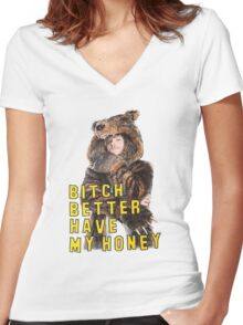 Bitch Better Have My Honey! Women's Fitted V-Neck T-Shirt
