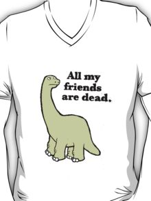 All My Pals Are Dead :( T-Shirt