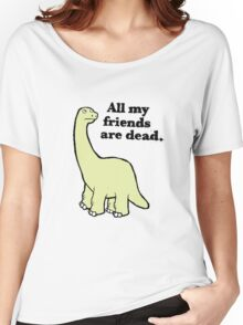 All My Pals Are Dead :( Women's Relaxed Fit T-Shirt