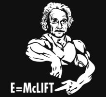 E=McLIFT - Albert Einstein - Gym Humor by oolongtees