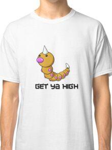 Weedle Get Ya High Classic T-Shirt
