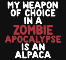 My weapon of choice in a Zombie Apocalypse is an alpaca by onebaretree
