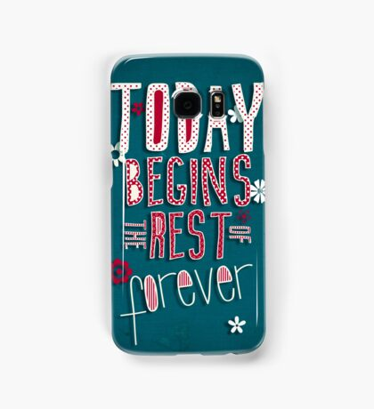 Today Begins the Rest of Forever Samsung Galaxy Case/Skin