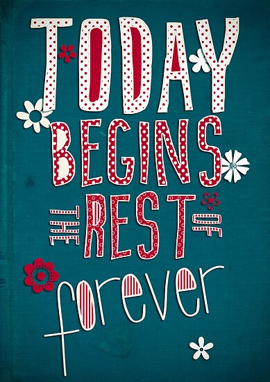 Today Begins the Rest of Forever by Sybille Sterk