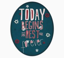 Today Begins the Rest of Forever Baby Tee