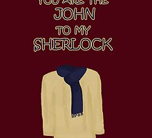 You are the John to my Sherlock by SallySparrowFTW