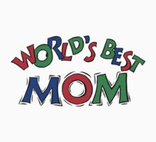 "Mother's Day ""World's Best Mom"" by HolidayT-Shirts"