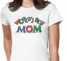 """Mother's Day """"World's Best Mom"""" Womens Fitted T-Shirt"""