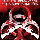 It's the apocalypse, let's have some fun by Lytherial