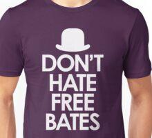 Don't Hate Free Bates white design Unisex T-Shirt