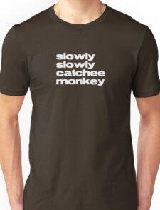 Slowly Catchee Monkey Unisex T-Shirt