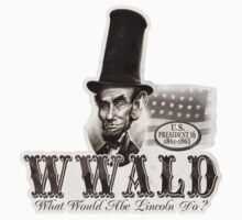 What Would Abe Lincoln Do One Piece - Short Sleeve