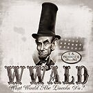 What Would Abe Lincoln Do With Hat by MudgeStudios