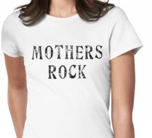 """Mother's Day """"Mothers Rock"""" Womens Fitted T-Shirt"""