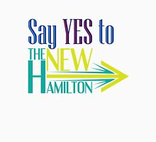 Say YES to The NEW Hamilton Unisex T-Shirt