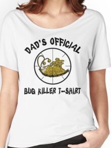 "Father's Day ""Dad's Official Bug Killer T-Shirt"" Women's Relaxed Fit T-Shirt"