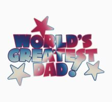 """Father's Day """"World's Greatest Dad"""" Dark by HolidayT-Shirts"""