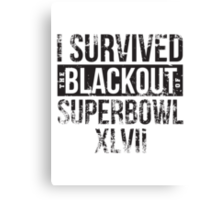 I Survived the Blackout of Superbowl XLVII Canvas Print